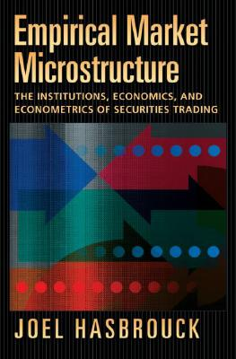 Empirical Market Microstructure By Hasbrouck, Joel